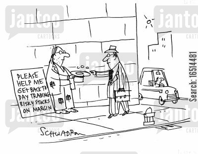 homeless persons cartoon humor: Please help me get back to day trading risky stocks on margin.
