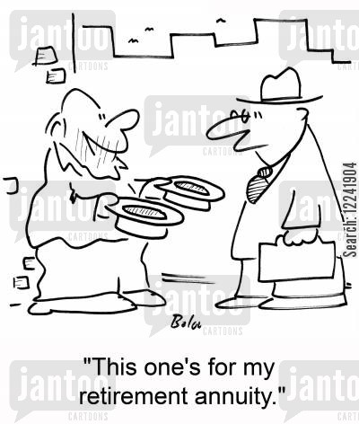 retirement annuity cartoon humor: 'This one's for my retirement annuity.'