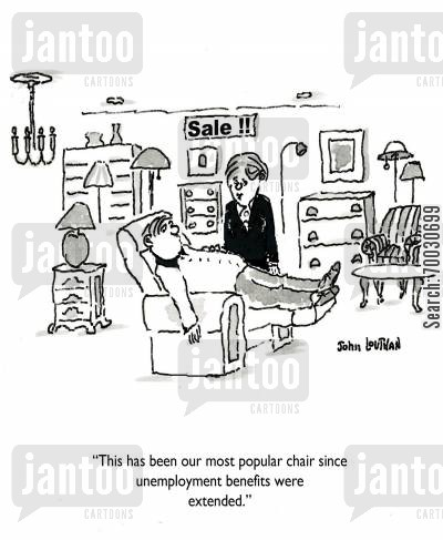 jsa cartoon humor: 'This has been our most popular chair since unemployment benefits were extended.'