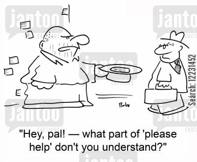 bes cartoon humor: 'Hey, pal! — what part of 'please help' don't you understand?'