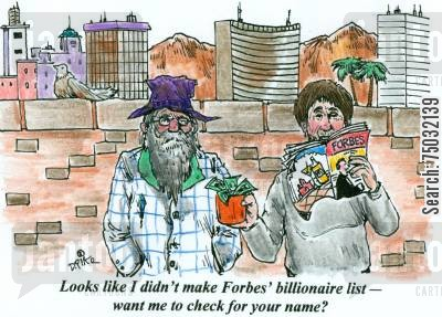 mendicant cartoon humor: 'Looks like I didn't make the Forbes' billionaire list -- want me to check for your name?'