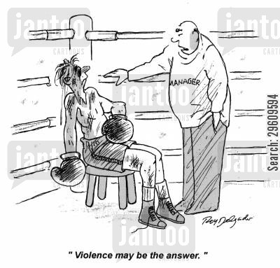 beaten up cartoon humor: 'Violence may be the answer.'