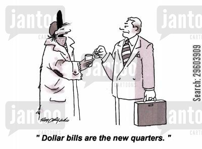 quarters cartoon humor: 'Dollar bills are the new quarters.'