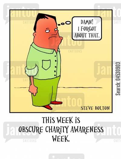 donates cartoon humor: This week is obscure charity awareness week.