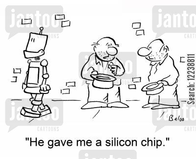 silicon chips cartoon humor: 'He gave me a silicon chip.'