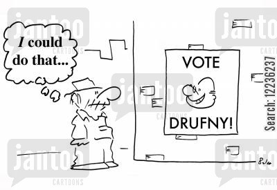 could cartoon humor: VOTE DRUFNY!, 'I could do that....'