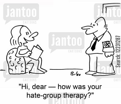 armband cartoon humor: 'Hi, dear — how was your hate-group therapy?'