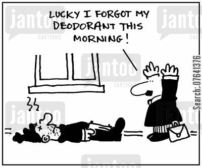 body odour cartoon humor: 'Luck I forgot my deodorant this morning.'