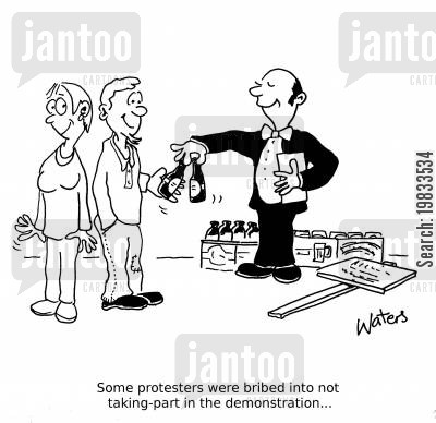 demonstrations cartoon humor: Some protesters were bribed into not taking-part in the demonstration...
