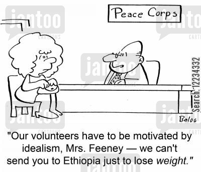 overaters cartoon humor: 'Our volunteers have to be motivated by idealism, Mrs. Feeney -- we can't send you to Ethiopia just to lose weight!'