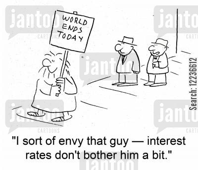 prophet of doom cartoon humor: 'I sort of envy that guy -- interest rates don't bother him a bit.'
