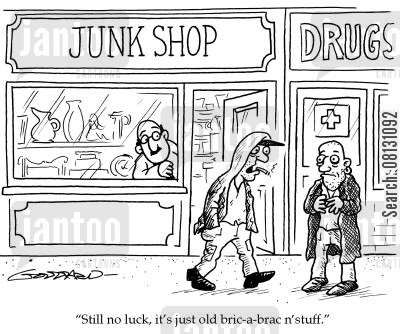 junkshop cartoon humor: 'Still no luck. It's just old bric-a-brac n' stuff.'