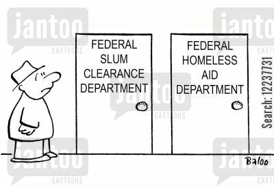 federal agency cartoon humor: Federal Slum Clearance DepartmentFederal Homeless Aid Department.