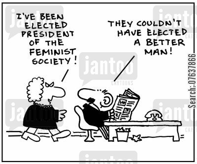 society president cartoon humor: 'I've been elected president of the feminist society.'