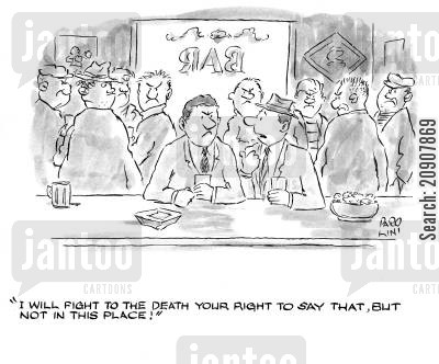 free speech cartoon humor: 'I will fight to the death your right to say that, but not in this place!'