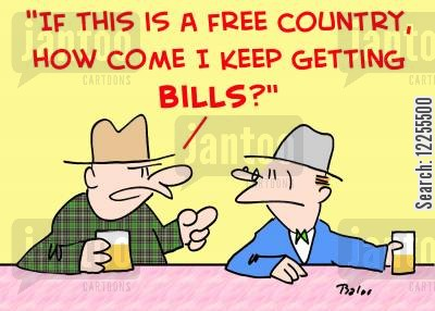 british cartoon humor: 'If this is a free country, how come I keep getting BILLS?'