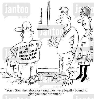 genetically engineered cartoon humor: Sorry son, The laboratory said they were legally bound to give you that birthmark