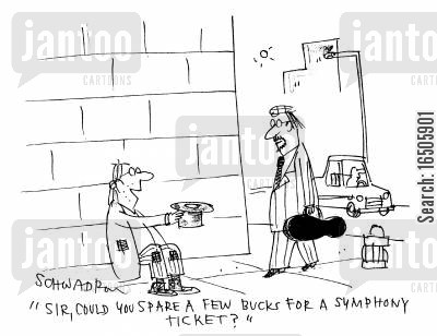 symphony cartoon humor: 'Sir, could you spare a few bucks for a symphony ticket?'