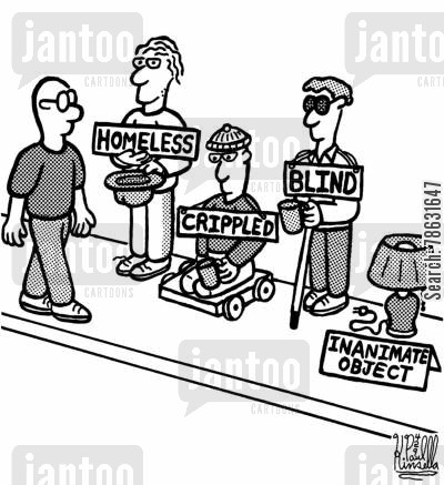 street person cartoon humor: Homeless, crippled, blind, inanimate object.