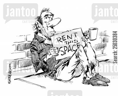 jobless cartoon humor: Street person holding 'Rent This Space' sign