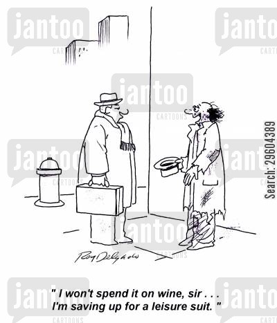 spends cartoon humor: 'I won't spend it on wine, sir... I'm saving up for a leisure suit.'
