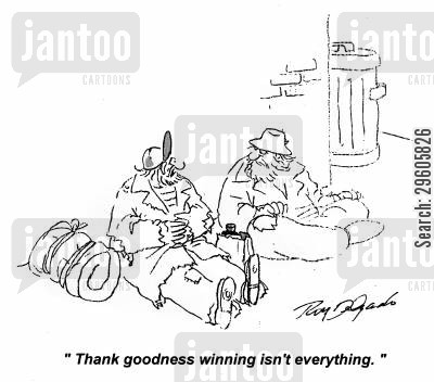 thank cartoon humor: 'Thank goodness winning isn't everything.'