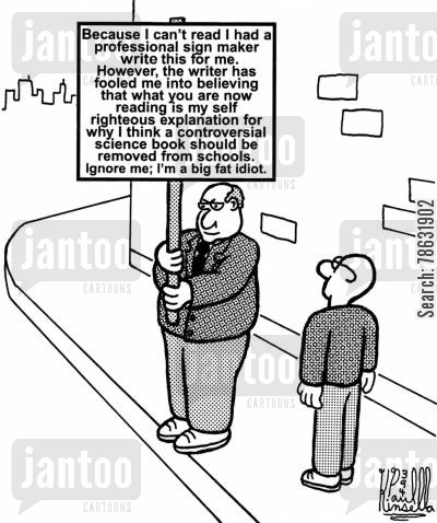 moron cartoon humor: Because I can't read I had a professional sign maker make this sign for me...Ignore me; I'm a big fat idiot.