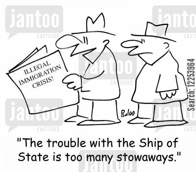immigrating cartoon humor: 'The trouble with the Ship of State is too many stowaways.'