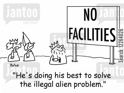 illigal immigrant cartoon humor: NO FACILITIES, 'He's doing his best to solve the illegal alien problem.'