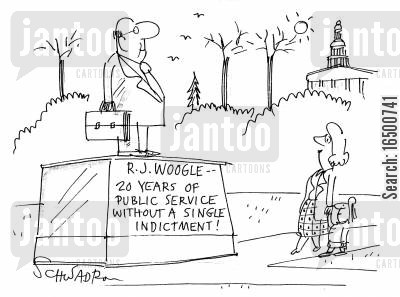 respectability cartoon humor: Plaque reading '20 Years of Public Service without a single indictment.