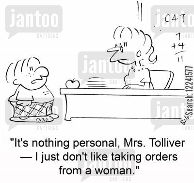 taking orders cartoon humor: 'It's nothing personal, Mrs. Tolliver -- I just don't like taking orders from a woman.'