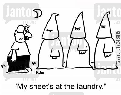 kkk cartoon humor: 'My sheet's at the laundry.'