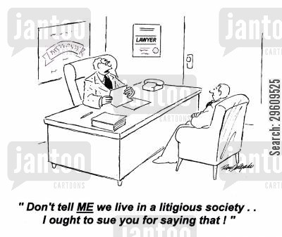 concern cartoon humor: 'Don't tell me we live in a litigious society... I ought to sue you for saying that!'