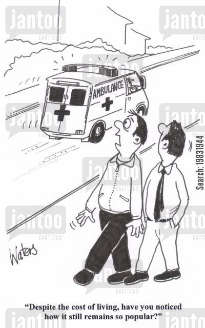healthcare reform cartoon humor: 'Despite the cost of living, have you noticed how it still remains so popular?'
