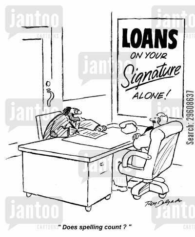 loaned cartoon humor: 'Does spelling count?'