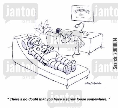psychotherapist cartoon humor: 'There's no doubt that you have a screw loose somewhere.'