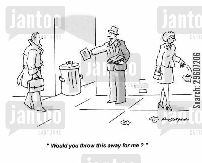 handout cartoon humor: 'Would you throw this away for me?'