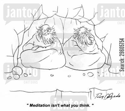 enlightening cartoon humor: 'Meditation isn't what you think.'