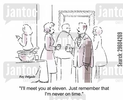 reminding cartoon humor: 'I'll meet you at eleven. Just remember that I'm never on time.'