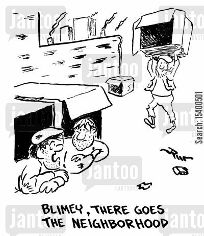 cardboard city cartoon humor: Blimey, there goes the neighbourhood.