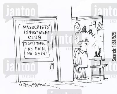 hurting cartoon humor: Masochists' Investment Club - today's topic: 'no pain, no gain'.