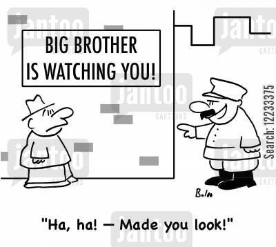 big brother is watching you cartoon humor: 'Ha, ha! -- Made you look!'