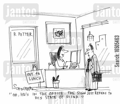 state of mind cartoon humor: 'Oh he's in the office. The sign just refers to his state of mind.'