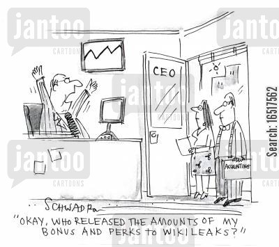 detailing cartoon humor: 'Okay, who released the amounts of my bonus and perks to Wikileaks?'