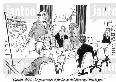 benefit cartoon humor: 'Carson, this is the government's fix for Social Security. This is you'