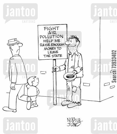 fund raising cartoon humor: 'Fight air pollution. Help me raise enough money to leave the state.'
