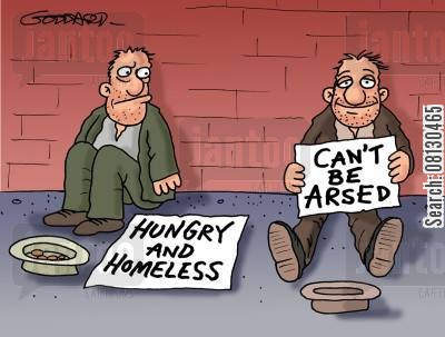 bone idle cartoon humor: Hungry & homeless - Can't be arsed.