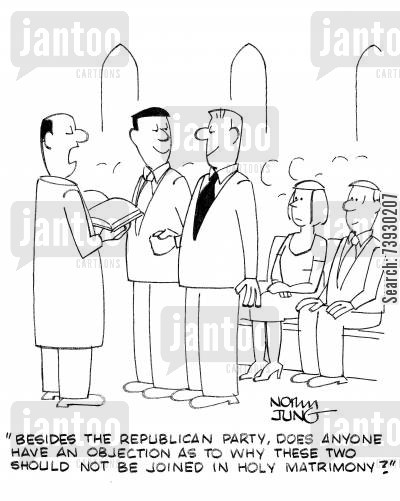 gay weddings cartoon humor: 'Besides the Republican party, does anyone have an objection as to why these two should not be joined in holy matrimony?'
