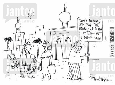 political protesting cartoon humor: Don't blame me for the Iranian election, I voted but it didn't count.