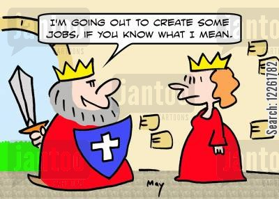 creating jobs cartoon humor: 'I'm going out to create some jobs, if you know what I mean.'